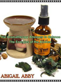 The Aromatherapy Attempts to Balance  The Energies of the Aromas