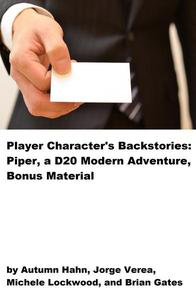 Player Characters' Backstories: Piper, a D20 Modern Adventure, Bonus Material