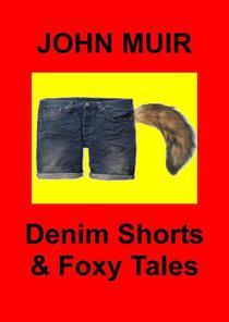 Denim Shorts & Foxy Tales