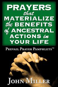 Prevail Prayer Pamphlets: Prayers that Materialize the Benefits of Ancestral Actions In Your Life