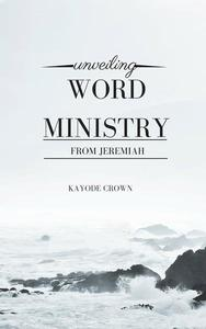 Unveiling Word Ministry From Jeremiah