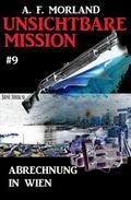 Unsichtbare Mission #9: Abrechnung in Wien