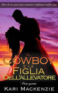 Il cowboy e la figlia dell'allevatore (Parte quattro)