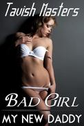 Bad Girl: My New Daddy