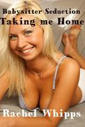 Virgin Babysitter Seduction: Taking Me Home (teen taboo babysitter first time erotica)