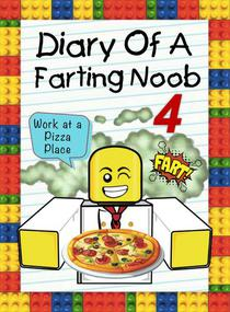 Diary Of A Farting Noob 4: Work At A Pizza Place