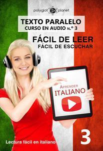 Aprender italiano - Texto paralelo   Fácil de leer   Fácil de escuchar - CURSO EN AUDIO n.º 3