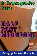 Half Past Midnight (first time gay sissy)