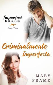 Criminalmente Imperfecta