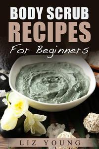 Body Scrub Recipes For Beginners