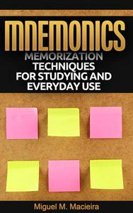 Mnemonics: Memorization Techniques for Studying and Everyday Use