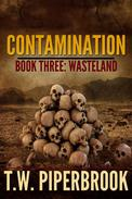 Contamination 3: Wasteland, Book 3 of the Zombie Apocalypse Series
