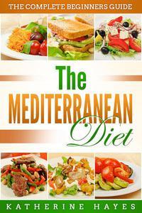 The Mediterranean Diet Plan for Begginners