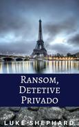 Ransom, Detetive Privado