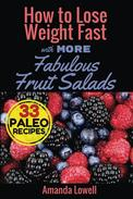 How to Lose Weight Fast with More Fabulous Fruit Salads