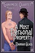 A Most Personal Property (Ganymede Quartet Book 1)