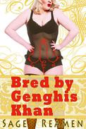 Bred by Genghis Khan (BBW Billionaire Breeding Erotic Romance)