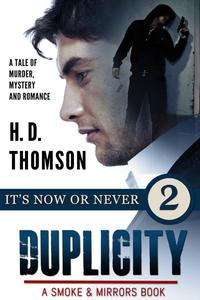 Duplicity: It's Now or Never - Episode 2 - A Tale of Murder, Mystery and Romance