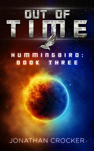 Out of Time - Hummingbird: Book Three