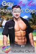 Gay For His Hawaiian Cop