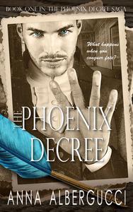 The Phoenix Decree: Book One in The Phoenix Decree Saga