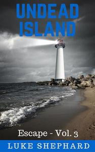 Undead Island (Escape - Vol. 3)