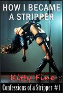 How I Became a Stripper  - An Erotic Sex Story (Erotica Sex Confessions of a Stripper #1)