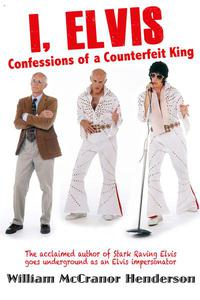 I, Elvis, Confessions of a Counterfeit King