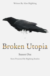 Broken Utopia: Season One