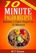 10 Minute Paleo Recipes Become a Paleo Expert in 10 Minutes