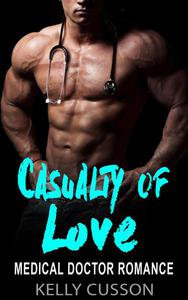 Casualty of Love - Medical Doctor Romance