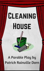 Cleaning House: A Parable Play