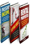 """Financial Independence: 3 Books in 1 - """"Passive Income"""", """"Flipping Houses"""", and """"Rental Properties"""""""