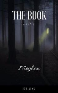 The Book. Part 2, Meghan.