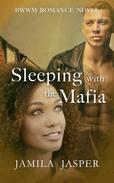 Sleeping With The Mafia: BWWM Mafia Romance