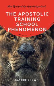 The Apostolic Training School Phenomenon: New Spiritual Development Protocol