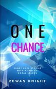 One Chance: Short Love Stories with a Twist and Moral Lesson