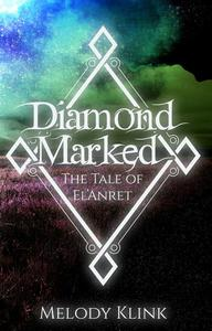 Diamond Marked: The Tale of El'Anret