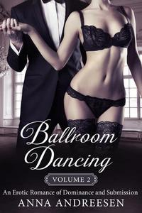 Ballroom Dancing: An Erotic Romance of Dominance and Submission, Vol. 2