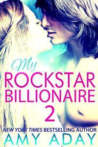 My Rockstar Billionaire 2 (Billionaire Romance #2)