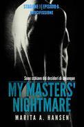 """My Masters' Nightmare Stagione 1, Episodio 9 """"Crocifissione"""""""