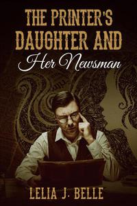 The Printer's Daughter and Her Newsman