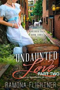 Undaunted Love (PART TWO)