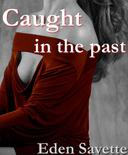 Caught In The Past (Cheating, Self-Pleasure)