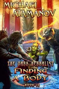 Finding a Body (The Dark Herbalist Book #4) LitRPG series
