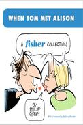 When Tom met Alison  - A Fisher Collection