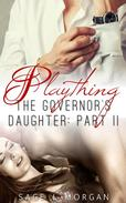 Playing: The Governor's Daughter Part II