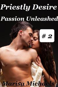 Priestly Desire, Passion Unleashed