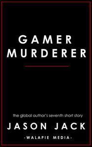 Gamer, Murderer