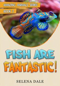 Fish Are Fantastic